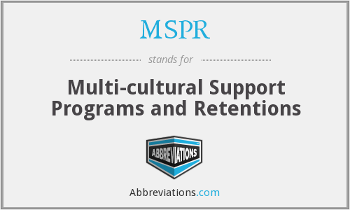 MSPR - Multi-cultural Support Programs and Retentions
