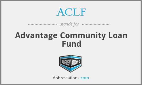 ACLF - Advantage Community Loan Fund