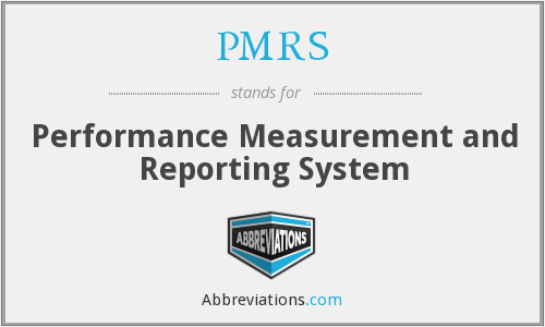 PMRS - Performance Measurement and Reporting System