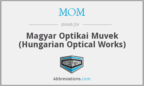 MOM - Magyar Optikai Muvek (Hungarian Optical Works)