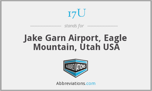 17U - Jake Garn Airport, Eagle Mountain, Utah USA
