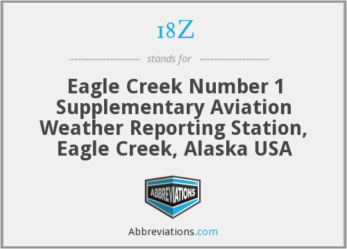 18Z - Eagle Creek Number 1 Supplementary Aviation Weather Reporting Station, Eagle Creek, Alaska USA