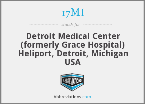 17MI - Detroit Medical Center (formerly Grace Hospital) Heliport, Detroit, Michigan USA