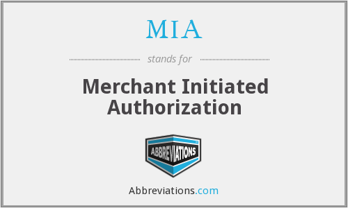 MIA - Merchant Initiated Authorization