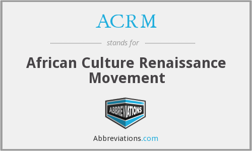 ACRM - African Culture Renaissance Movement