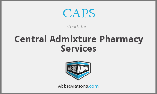 CAPS - Central Admixture Pharmacy Services