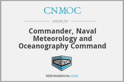 CNMOC - Commander, Naval Meteorology and Oceanography Command