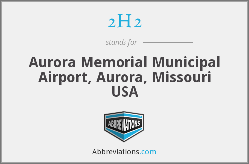 2H2 - Aurora Memorial Municipal Airport, Aurora, Missouri USA