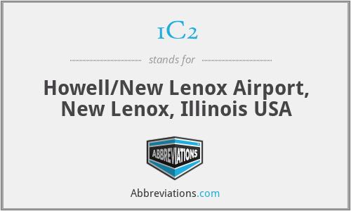 1C2 - Howell/New Lenox Airport, New Lenox, Illinois USA