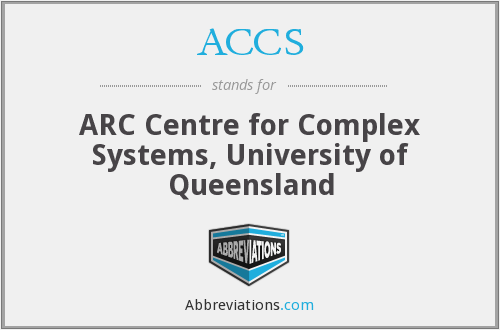 ACCS - ARC Centre for Complex Systems, University of Queensland