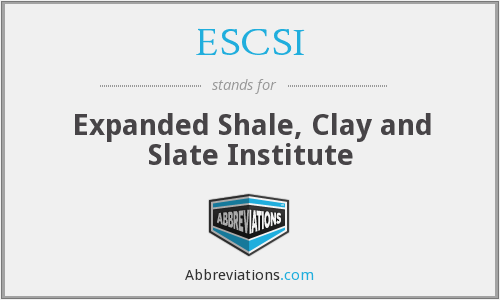 ESCSI - Expanded Shale, Clay and Slate Institute