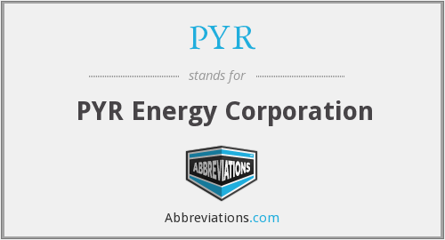 PYR - PYR Energy Corporation