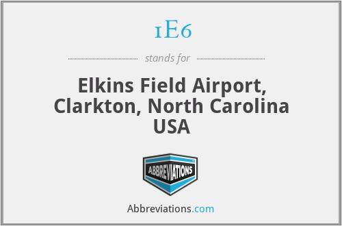1E6 - Elkins Field Airport, Clarkton, North Carolina USA