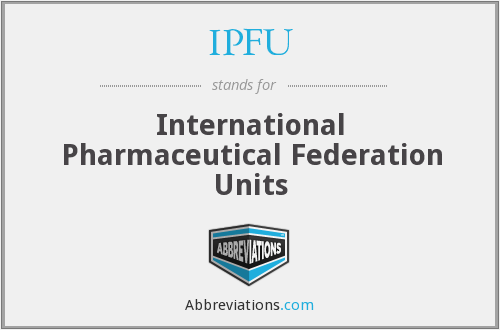 IPFU - International Pharmaceutical Federation Units