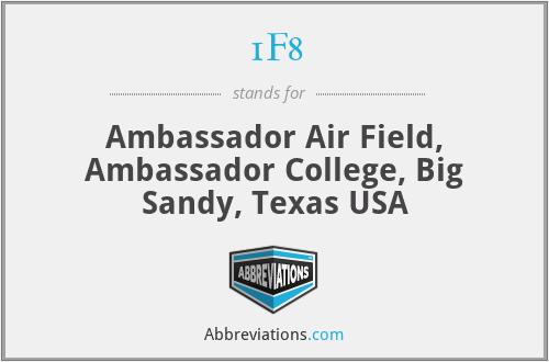 1F8 - Ambassador Air Field, Ambassador College, Big Sandy, Texas USA
