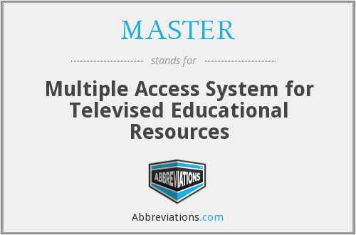 MASTER - Multiple Access System for Televised Educational Resources