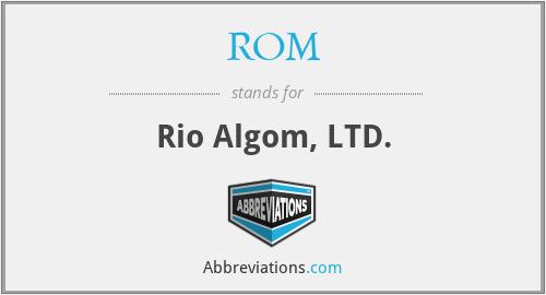 ROM - Rio Algom, LTD.
