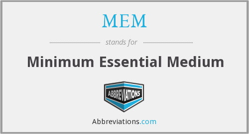MEM - Minimum Essential Medium