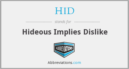 HID - Hideous Implies Dislike