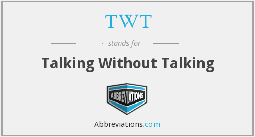 TWT - Talking Without Talking