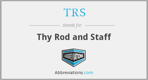 TRS - Thy Rod and Staff
