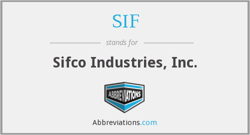 SIF - Sifco Industries, Inc.