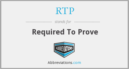 RTP - Required To Prove