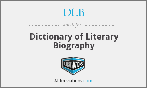 DLB - Dictionary of Literary Biography