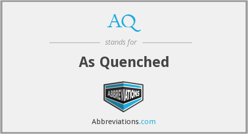 AQ - As Quenched