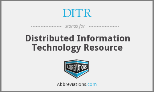 DITR - Distributed Information Technology Resource