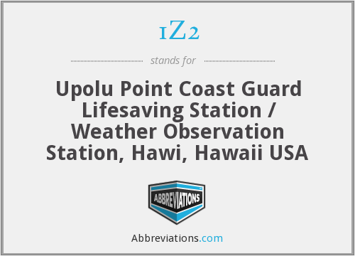 1Z2 - Upolu Point Coast Guard Lifesaving Station / Weather Observation Station, Hawi, Hawaii USA