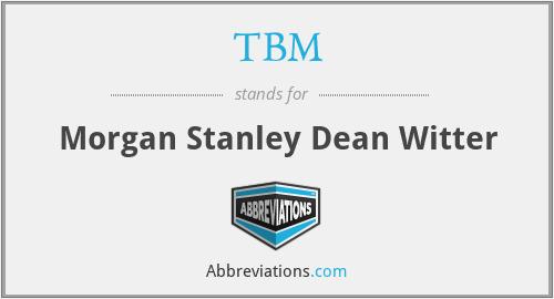 TBM - Morgan Stanley Dean Witter