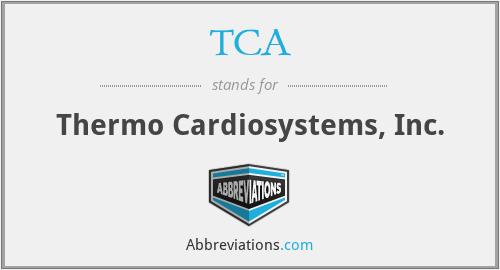 TCA - Thermo Cardiosystems, Inc.
