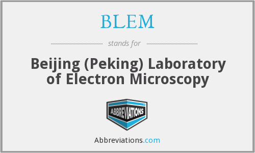 BLEM - Beijing (Peking) Laboratory of Electron Microscopy