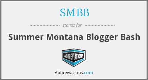 SMBB - Summer Montana Blogger Bash