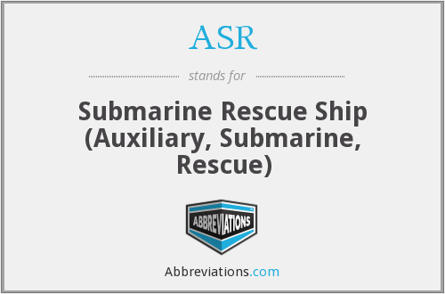 ASR - Submarine Rescue Ship (Auxiliary, Submarine, Rescue)