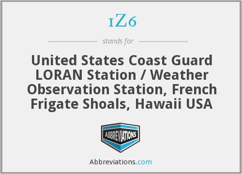 1Z6 - United States Coast Guard LORAN Station / Weather Observation Station, French Frigate Shoals, Hawaii USA