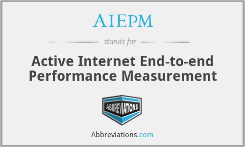 AIEPM - Active Internet End-to-end Performance Measurement