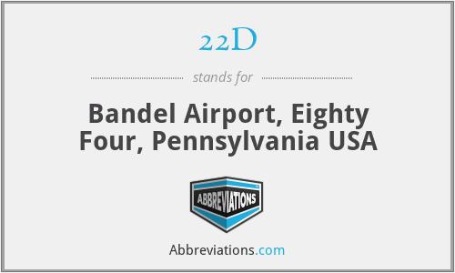22D - Bandel Airport, Eighty Four, Pennsylvania USA