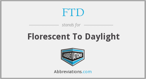 FTD - Florescent To Daylight