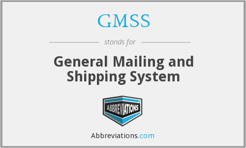 GMSS - General Mailing and Shipping System