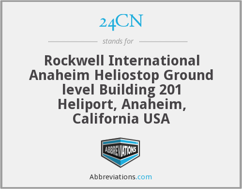 24CN - Rockwell International Anaheim Heliostop Ground level Building 201 Heliport, Anaheim, California USA