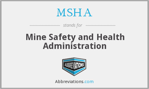 MSHA - Mine Safety and Health Administration