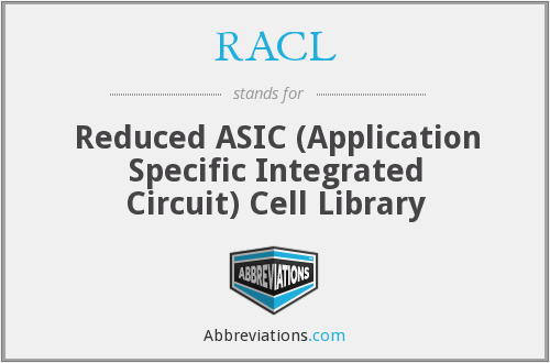 RACL - Reduced ASIC (Application Specific Integrated Circuit) Cell Library