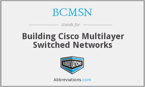 BCMSN - Building Cisco Multilayer Switched Networks