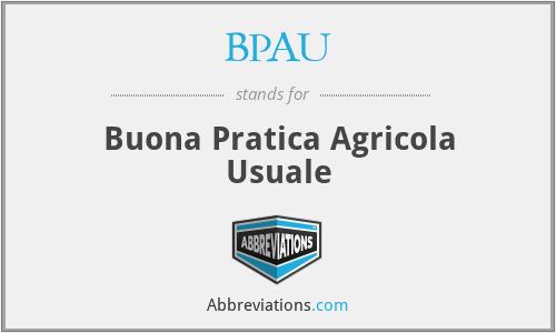 BPAU - Buona Pratica Agricola Usuale
