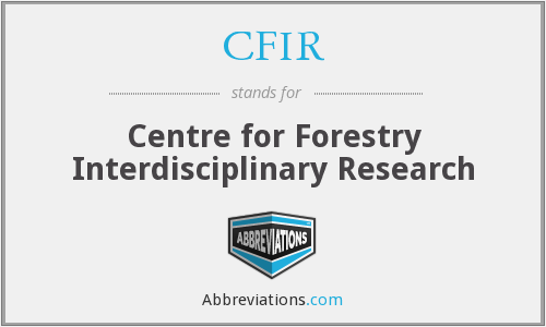 CFIR - Centre for Forestry Interdisciplinary Research