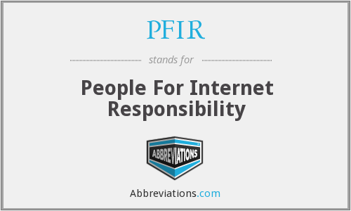 PFIR - People For Internet Responsibility