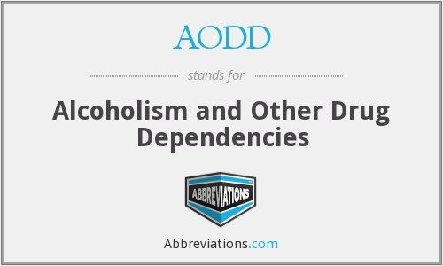 AODD - Alcoholism and Other Drug Dependencies