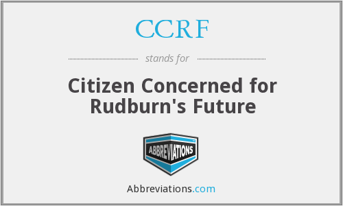 CCRF - Citizen Concerned for Rudburn's Future